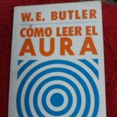 Libros de segunda mano: LIBRO; CÓMO.LEER EL AURA DE W. E.BUTLET. Lote 126115076