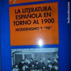 Libros de segunda mano: LA LITERATURA ESPAÑOLA EN TORNO AL 1900, MODERNISMO Y 98, PILAR NAVARRO, ED. AKAL. Lote 126115379