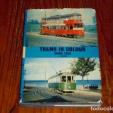 Libros de segunda mano: TRAMS IN COLOUR - SINCE 1945 - AÑO 1970 -. Lote 126116887