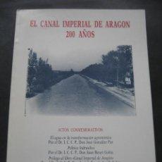 Libros de segunda mano: EL CANAL IMPERIAL DE ARAGON 200 AÑOS. COLEGIO INGENIEROS CAMINOS CANALES Y PUERTOS ZARAGOZA 1986. Lote 126123303