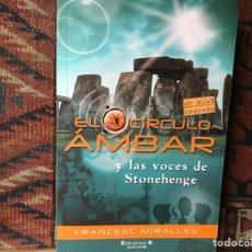 Libros de segunda mano: EL CÍRCULO ÁMBAR Y LAS VOCES DE STONEHENGE. FRANCESC MIRALLES. Lote 126142348