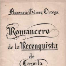 Libros de segunda mano: ROMANCERO DE LA RECONQUISTA DE CAZORLA ( VII CENTENARIO) - FLORENCIO GOMEZ ORTEGA / MUNDI-3053. Lote 126152283