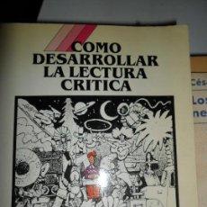 Libros de segunda mano: CÓMO DESARROLLAR LA LECTURA CRÍTICA, BETH ATWOOD, ED. CEAC. Lote 126152959