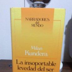 Libros de segunda mano: LA INSOPORTABLE LEVEDAD DEL SER. MILAN KUNDERA. CÍRCULO DE LECTORES. NARRADORES DEL MUNDO. Lote 126160379