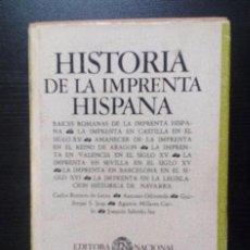 Libros de segunda mano: HISTORIA DE LA IMPRENTA HISPANA EDITORA NACIONAL, 1982. TAPAS DURAS CON SOBRECUBIERTA. 736 PÁGINAS. Lote 126174067