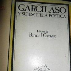 Libros de segunda mano: GARCILASO Y SU ESCUELA POÉTICA, ED. TAURUS. Lote 126176179