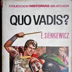 Libros de segunda mano: QUO VADIS? E. SIENKIEWICZ COLECCION HISTORIAS SELECCION. Lote 126199187