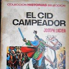 Libros de segunda mano: EL CID CAMPEADOR. JOSEPH LACIER. COLECCION HISTORIAS SELECCION. Lote 126199307