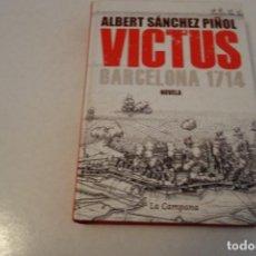 Libros de segunda mano: ALBERT SÁNCHEZ PIÑOL . VICTUS BARCELONA 1714 EN CASTELLANO.. Lote 126212879