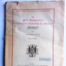 Libros de segunda mano: EL ARTE TIPOGRÁFICO EN CATALUÑA DURANTE EL SIGLO XV-FRANCISCO VINDEL APÉNDICE 1954 FACSIMÍLES DE T. Lote 126214163