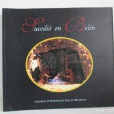 Libros de segunda mano: SUCEDIO EN BELEN. ASOCIACION DE BELENISTAS DE HOYO DE MANZANARES. 2007. VER FOTOGRAFIAS ADJUNTAS. Lote 126217463
