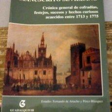 Libros de segunda mano: SEMANA SANTA SEVILLA, MANUSCRITO SEVILLANO,CRONICA GENERAL COFRADIAS,,,,1713 Y 1775, DESCATALOGADO. Lote 126234935