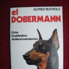 Libros de segunda mano: EL DOBERMANN CÓMO CRÍA, CUIDADOS Y ADIESTRAMIENTO. PERROS. AÑO 1981. Lote 126238519