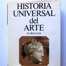Libros de segunda mano: HISTORIA UNIVERSAL DEL ARTE EL SIGLO XIX EDITORIAL PLANETA 1988. Lote 126262167