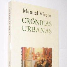 Libros de segunda mano: CRONICAS URBANAS - MANUEL VICENT - ILUSTRADO *. Lote 126278243