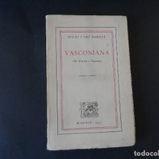 Libros de segunda mano: VASCONIA. DE HISTORIA Y ETNOLOGIA. JULIO CARO BAROJA. AÑO 1957. 1ª EDICION. Lote 126278707
