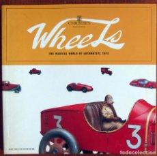 Libros de segunda mano: CHRISTIE'S - WHEELS, THE MAGICAL WORLD OF AUTOMOTIVE TOYS - COCHES DE JUGUETE - 1998 - EN INGLÉS. Lote 126281971