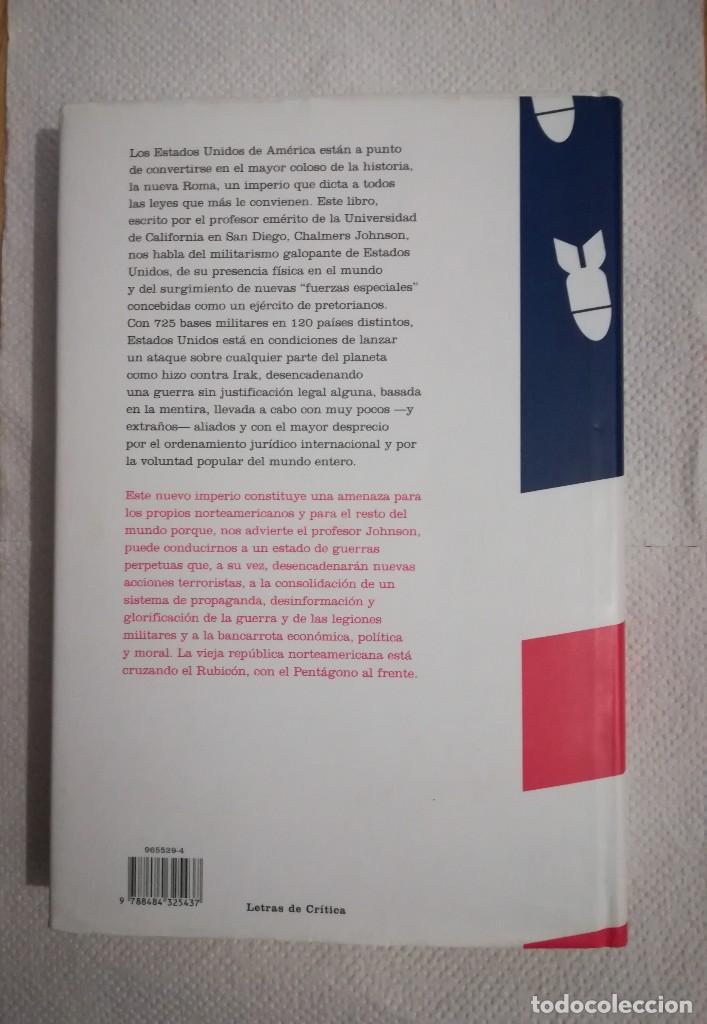 Libros de segunda mano: LAS AMENAZAS DEL IMPERIO.MIlitarismo, secretismo y el fin de la república (Chalmers Johnson) Crítica - Foto 2 - 137215025