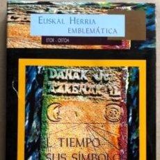 Libros de segunda mano: EL TIEMPO, SUS SÍMBOLOS: CULTURA DE LA TEMPORALIDAD (ED. ETOR-OSTOA, 2000). EUSKAL HERRIA EMBLEMÁTIC. Lote 126308727