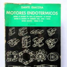 Libros de segunda mano: MOTORES ENDOTÉRMICOS. DANTE GIACOSA. EDITORIAL CIENTÍFICO-MÉDICA HOEPLI 1970. ILUSTRADO. 758 PAGS.. Lote 126311479