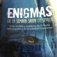 Libros de segunda mano: LIBRO ENIGMAS DE LA SEMANA SANTA SEVILLA. Lote 126327591
