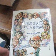 Libros de segunda mano: LIBRO PERSONAJES A LA BRASA EMILIO ROMERO 1989 PLAZA Y JANES L-17885. Lote 126334431