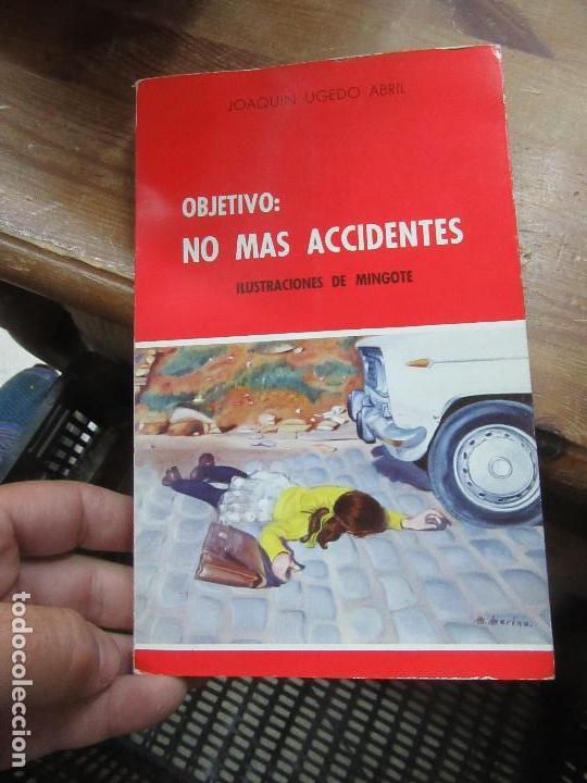 LIBRO OBJETIVO: NO MAS ACCIDENTES JOAQUIN UGEDO ABRIL 1980 MADRID L-8760-503 (Libros de Segunda Mano (posteriores a 1936) - Literatura - Otros)