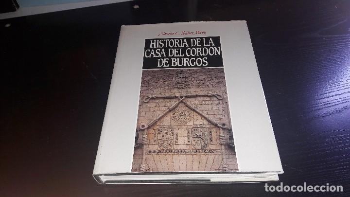 HISTORIA DE LA CASA DEL CORDÓN DE BURGOS...ALBERTO C. IBÁÑEZ...1987.. segunda mano