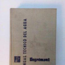 Libros de segunda mano: MANUAL TÉCNICO DEL AGUA EDIT DEGRÉMONT 1965.. Lote 219400115