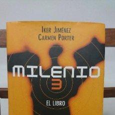 Libros de segunda mano: MILENIO 3. EL LIBRO - JIMÉNEZ, IKER Y PORTER, CARMEN. Lote 126357723