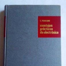 Libros de segunda mano: MONTAJES PRÁCTICOS DE ELECTRÓNICA L. PERICONE ED. HISPANO EUROPEA 1969.. Lote 126366187