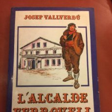 Libros de segunda mano: L'ALCALDE FERROVELL - JOSEP VALLVERDU - ELS GRUMETS DE LA GALERA - 2A EDICIO. Lote 126370551