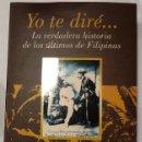 Libros de segunda mano: YO TE DIRÉ...LA VERDADERA HISTORIA DE LOS ÚLTIMOS DE FILIPINAS. Lote 126370767