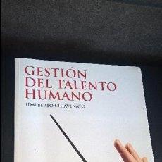 Libros de segunda mano: GESTION DEL TALENTO HUMANO. IDALBERTO CHIAVENATO. MC GRAW HILL 2002. . Lote 126376015