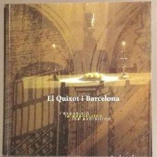 Libros de segunda mano: EL QUIXOT I BARCELONA (EL QUIJOTE Y BARCELONA) LA EXPOSICIÓN. MUHBA & LUNWERG. 2005. Lote 126403999