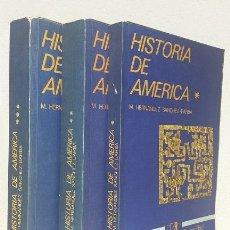 Libros de segunda mano: HERNÁNDEZ SÁNCHEZ-BARBA, M.: HISTORIA DE AMÉRICA (3 VOLS.) (ALHAMBRA) (LB). Lote 126408751