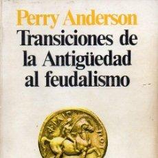Libros de segunda mano: ANDERSON : TRANSICIONES DE LA ANTIGÜEDAD AL FEUDALISMO (SIGLO XXI, 1979). Lote 126411639