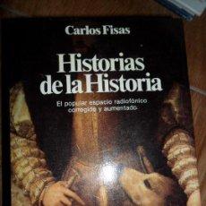 Libros de segunda mano: HISTORIAS DE LA HISTORIA, CARLOS FISAS, ED. PLANETA. Lote 126428299