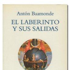 Libros de segunda mano: BAAMONDE (ANTÓN). EL LABERINTO Y SUS SALIDAS. TECNOS, 1998. Lote 126443907