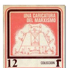 Libros de segunda mano: LENIN (V. I.). UNA CARICATURA DEL MARXISMO. MÉXICO, EDICIONES ROCA, 1973.. Lote 126444298