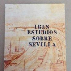Libros de segunda mano: TRES ESTUDIOS SOBRE SEVILLA.. Lote 126513687