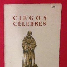 Libros de segunda mano: CIEGOS CELEBRES, LABORATORIOS NORTE DE ESPAÑA 1946. Lote 126545739
