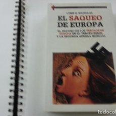 Libros de segunda mano: EL SAQUEO DE EUROPA-LYNN H.NICHOLAS-EDICIONES DESTINO- N 3. Lote 180098581