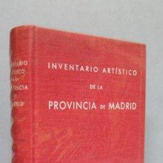 Libros de segunda mano: INVENTARIO ARTISTICO DE LA PROVINCIA DE MADRID. 1970. Lote 126588507