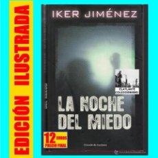Libros de segunda mano: LA NOCHE DEL MIEDO - IKER JIMÉNEZ - TEMA OVNI OVNIS UFOLOGÍA EJÉRCITO ESPAÑOL - CÍRCULO DE LECTORES. Lote 126596483