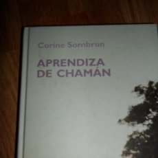 Libros de segunda mano: APRENDIZA DE CHAMÁN, CORINE SOMBRU, ED. RBA. Lote 126617871