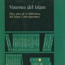Libros de segunda mano: VISIONES DEL ISLAM. DIEZ AÑOS DE LA BIBLIOTECA DEL ISLAM CONTEMPORÁNEO, A.C. BOLADO (DIR). Lote 126697011