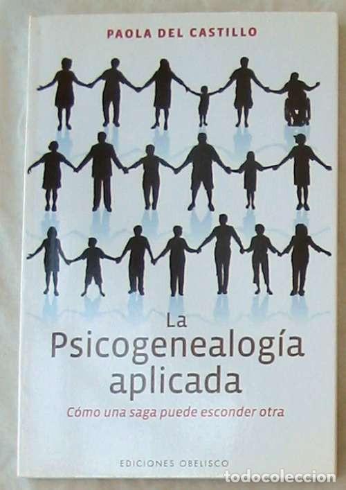 PSICOGENEALOGÍA APLICADA - PAOLA DEL CASTILLO - ED. OBELISCO 2013 - VER INDICE (Libros de Segunda Mano - Pensamiento - Otros)