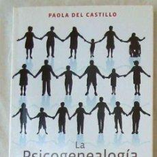 Libros de segunda mano: PSICOGENEALOGÍA APLICADA - PAOLA DEL CASTILLO - ED. OBELISCO 2013 - VER INDICE. Lote 126729663