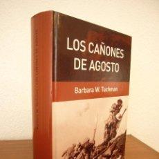 Libros de segunda mano: BARBARA W. TUCHMAN: LOS CAÑONES DE AGOSTO (RBA, 2006) TAPA DURA. PERFECTO ESTADO. MUY RARO.. Lote 126740291